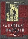 The Faustian Bargain: The Art World in Nazi Germany (Allen Lane History S.)