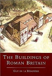 The Buildings of Roman Britain