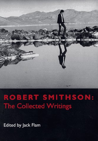 Robert Smithson: The Collected Writings (Documents of Twentieth-Century Art) por Jack Flam