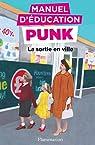Manuel d'éducation punk  - La sortie en ville par Elia