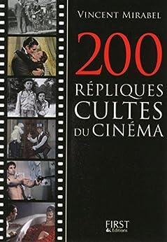 Petit livre de - 200 répliques cultes du cinéma par [MIRABEL, Vincent]