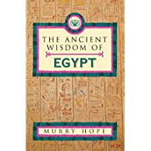The Ancient Wisdom of Egypt