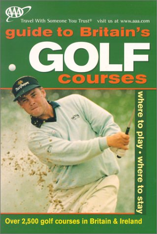 AAA Golf Guide to Britain's Courses 2002 (AAA Guide to Golf Courses in Britain & Ireland)