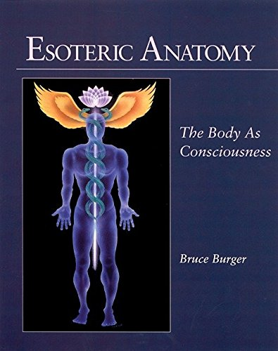 Read PDF Esoteric Anatomy The Body As Consciousness Online By Bruce Burger