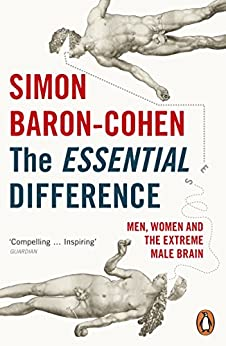 The Essential Difference: Men, Women and the Extreme Male Brain (Penguin Press Science) by [Baron-Cohen, Simon]