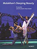 Produkt-Bild: MALAKHOV'S SLEEPING BEAUTY ESCAPADES WITH THE BERLIN STATE BALLET HARDCOVER by Sistenich, Frank, Theobald, Christine (2007) Paperback