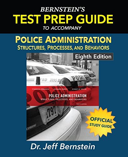 Police Administration: Structures, Processes, and Behavior 8th Edition (Study Guide) by Dr. Jeff Bernstein (2015-08-02)