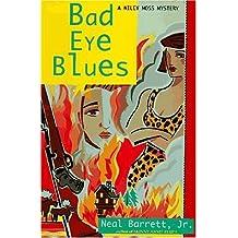 Bad Eye Blues: A Wiley Moss Mystery by Neal Barrett (1997-06-01)