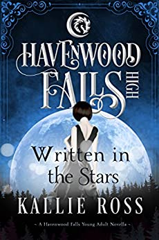Written in the Stars: (A Havenwood Falls High Novella) by [Ross, Kallie]