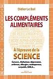 Complements Alimentaires à l'Epreuve de la Science (les)