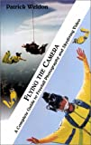 Flying the Camera, the Complete Guide to Freefall Photography & Skydiving  Video