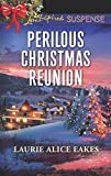 Perilous Christmas Reunion (Love Inspired Suspense) (English Edition)