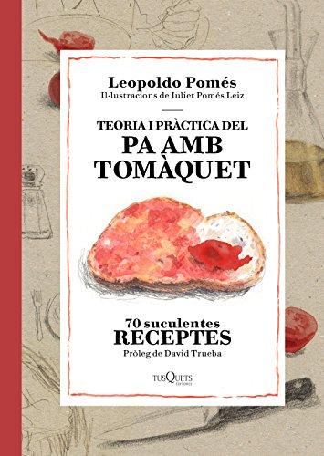Teoria i pràctica del pa amb tomàquet (Fuera de Colección) por Leopoldo Pomés