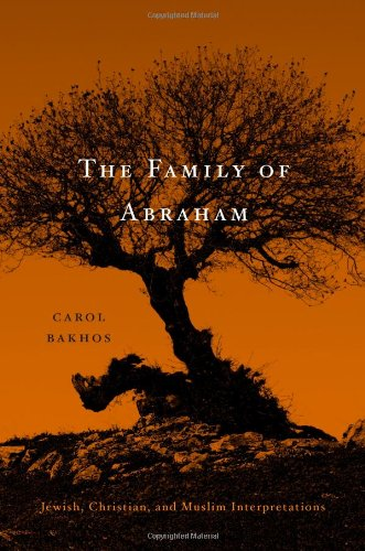 The Family of Abraham: Jewish, Christian, and Muslim Interpretations