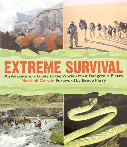 Extreme Survival: An Adventurer's Guide to the World's Most Dangerous Places (Essential Gear-taschenlampe)