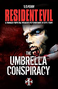 Resident Evil: The Umbrella Conspiracy di [Perry, S.D.]