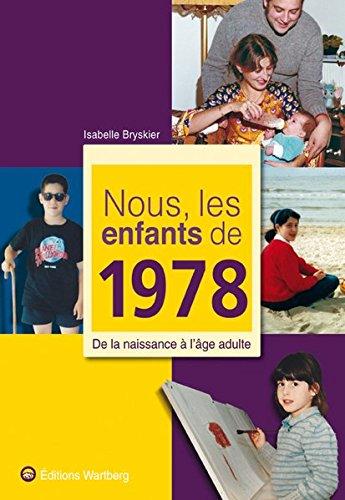 Nous, les enfants de 1978 : De la naissance à l'âge adulte par Isabelle Bryskier