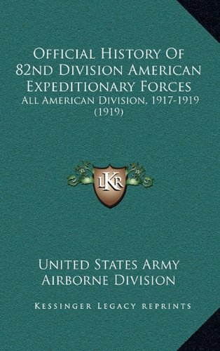 Official History of 82nd Division American Expeditionary Forces: All American Division, 1917-1919 (1919)