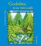 Geschichten, die der Wald erzählt (Spirituelle Kinderbücher)
