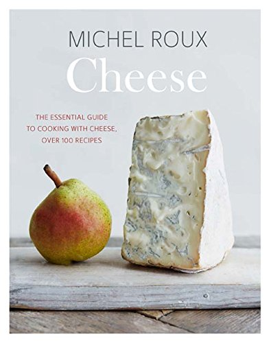 Cooking Essentials (Cheese: The essential guide to cooking with cheese, over 100 recipes)