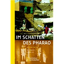 Im Schatten des Pharao. Altes Ägypten in neuer Zeit