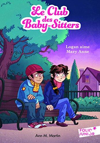 Le Club des Baby-Sitters, 10:Logan aime Mary Anne par Ann M. Martin
