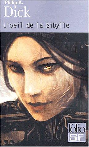 L'œil de la Sibylle par Philip K. Dick