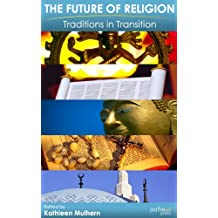 The Future of Religion: Traditions in Transition (English Edition)