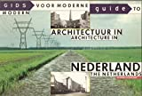 Gids voor moderne architectuur in Nederland =: Guide to modern architecture in the Netherlands