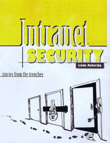 Intranet Security: Stories from the Trenches (Sun Microsystems Press) by Linda McCarthy (1997-09-15)