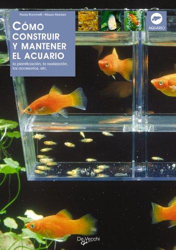 Cómo construir y mantener el acuario (Animales) por Paola Ronchetti