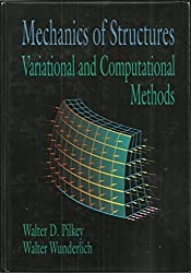 Mechanics of Structures: Variational and Computational Methods by Walter D. Pilkey (1993-12-21)
