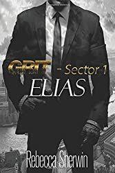 Elias: GRIT: Sector 1: Volume 1 by Rebecca Sherwin (2016-06-12)