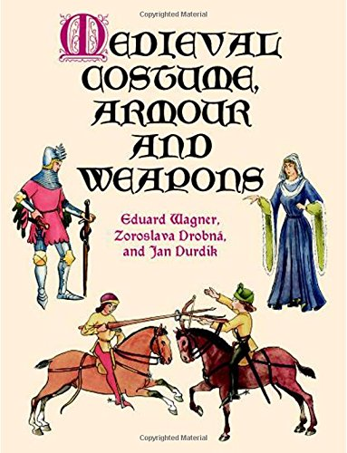 Medieval Costume, Armour and Weapons (Dover Fashion and -
