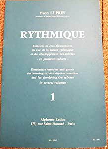 Méthodes et pédagogie LEDUC LE PREV YVON - RYTHMIQUE VOL.1 Formation musicale - solfège