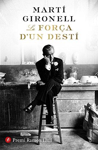 La força d'un destí: Premi Ramon Llull 2018 (Clàssica)