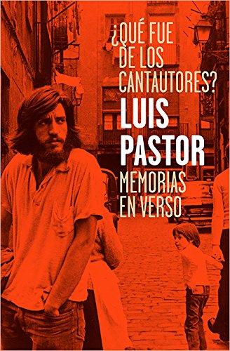 ¿Qué fue de los cantautores?: Memorias en verso (Coedición Capitán Swing) por Luis Pastor Rodríguez