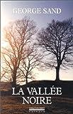 La vallée noire suivi de Sur les pas de George Sand, un carnet de voyage