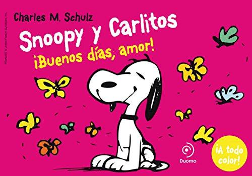 Snoopy y Carlitos 6, ¡Buenos días, amor! por Charles M. Schulz