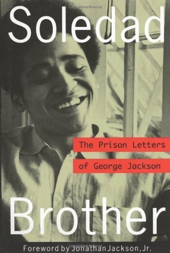 Soledad Brother: The Prison Letters of George Jackson by George Jackson (1994) Paperback