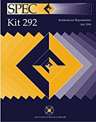 SPEC Kit 292: Institutional Repositories