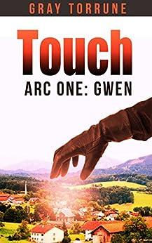 Touch: Arc One: Gwen (English Edition) par [TORRUNE, GRAY]