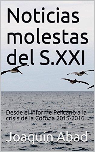 Noticias molestas del S.XXI: Desde el Informe Pelícano a la crisis de la Corona 2015-2016