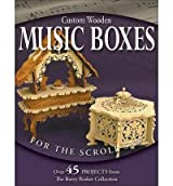 Custom Wooden Music Boxes for the Scroll Saw - IPS Longabaugh, Rick ( Author ) Apr-01-2006 Paperback