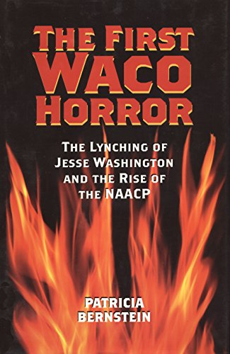 The First Waco Horror: The Lynching of Jesse Washington and the Rise of the NAACP (Centennial Series of the Association of Former Students Texas A & M University (Paperback))