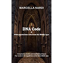 DNA Code & Other mysterious tales from the Middle Ages (English Edition)