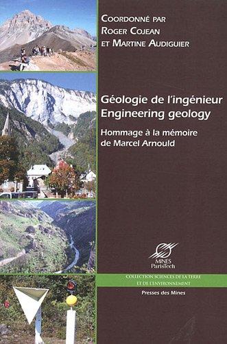 Géologie de l'ingénieur : Engineering geology. Hommage à la mémoire de Marcel Arnould. Bilingue français/anglais. par Roger Cojean, Martine Audiguier