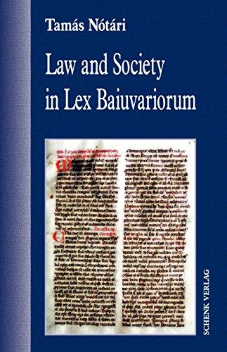 Law and Society in Lex Baiuvariorum (English Edition)