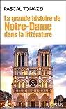 La grande histoire de Notre-Dame dans la littérature par Tonazzi