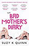 Bad Mother's Diary by Suzy K Quinn
